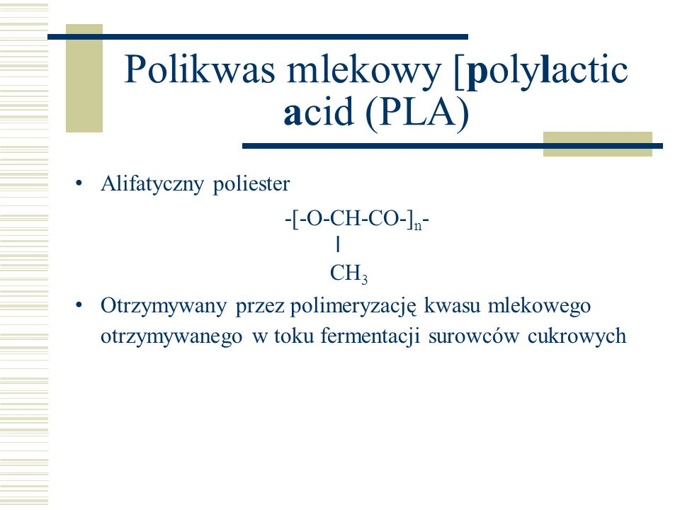 Polikwas mlekowy [polylactic acid (PLA)